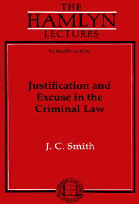 Justification and Excuse in the Criminal Law